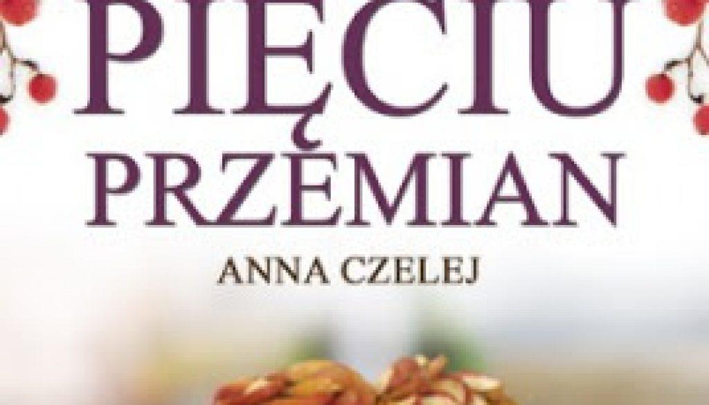 Recenzja Książki Anny Czelej Zima W Kuchni Pięciu Przemian