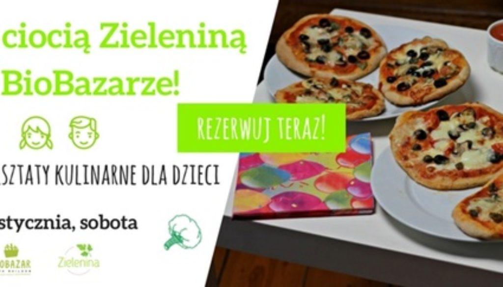 Gotuj z ciocią Zieleniną na BioBazarze!pizzablog