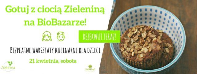 Gotuj z ciocią Zieleniną na BioBazarze!