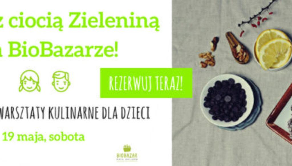 Gotuj z ciocią Zieleniną na BioBazarze! — MAJ