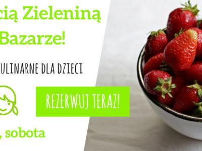 Gotuj z ciocią Zieleniną na BioBazarze! czerwiec