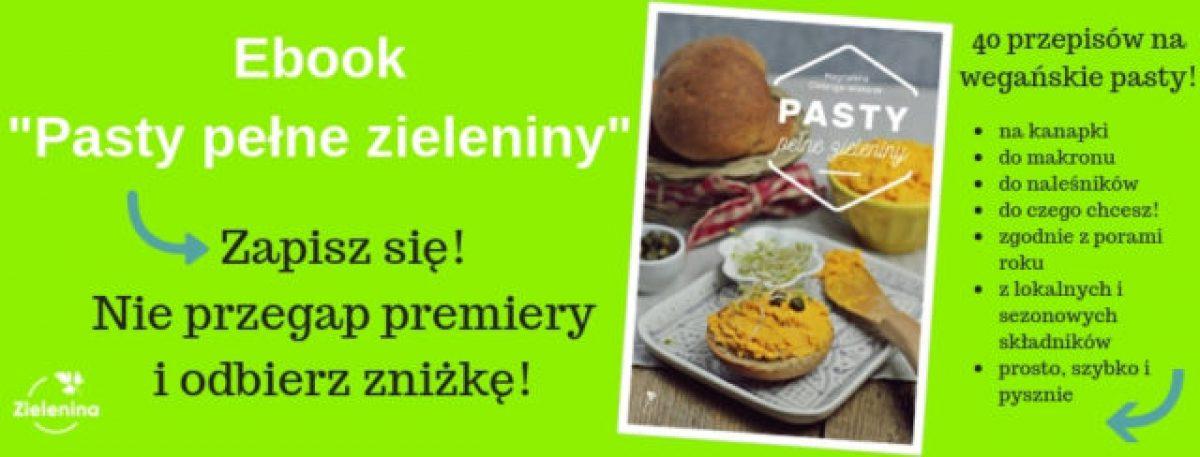 """""""Pasty pełne zieleniny"""". Ebook z 40 przepisami na pyszne wegańskie pasty!"""