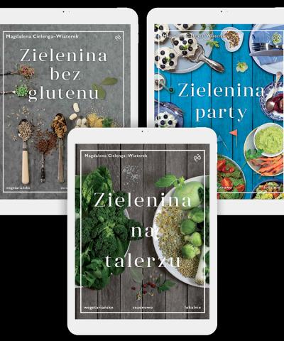 Zestaw 3 ebooków: Zielenina na talerzu, Zielenina bez glutenu, Zielenina party.