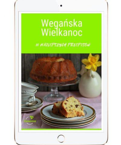 Ebook Wegańska Wielkanoc. 10 najlepszych przepisów!