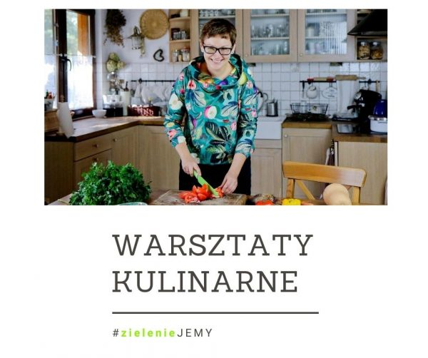 Warsztaty kulinarne online #zielenieJEMY LATO