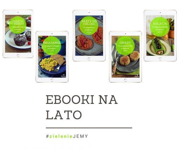 Ebooki z przepisami na lato. Komplet 5 ebooków w cenie 4! #zielenieJEMY LATO
