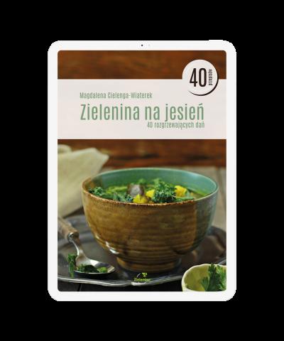 Zielenina na jesień. Ebook z 40 rozgrzewającymi przepisami dla całej rodziny!