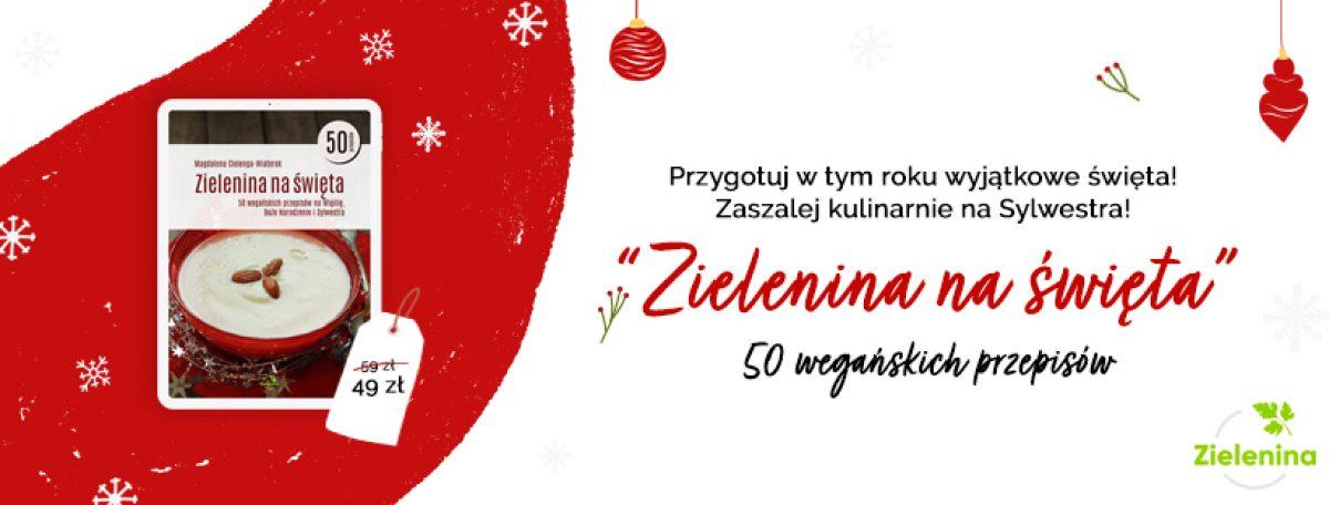 50 wegańskich przepisów na Wigilię, Boże Narodzenie i Sylwestra