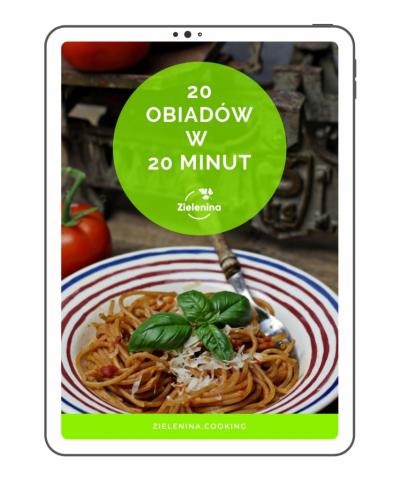"""Ebook """"20 obiadów w 20 minut"""". Odzyskaj wolny czas!"""