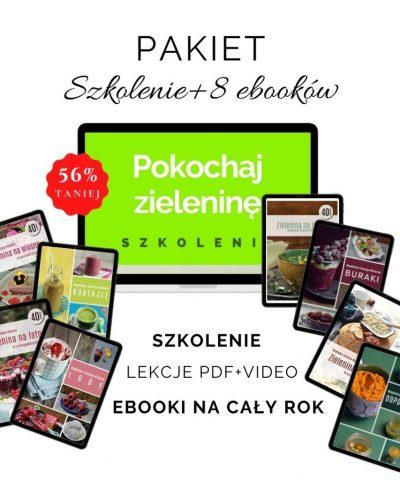 """Pakiet szkolenie """"Pokochaj Zieleninę"""" i zestaw 8 sezonowych ebooków na cały rok!"""